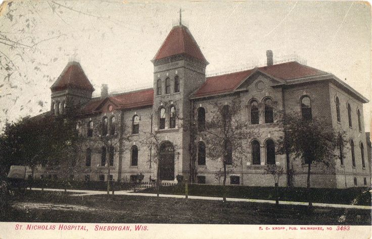 Original St Nicholas Hospital Sheboygan Wis. on Superior Ave, at the SW corner with N 9th St. Actually, they built the new hospital as an addition to this one and them later torn this part down and added a new addition to the first addition.  ...  R. C. Kropp Pub. Milwaukee No 3493