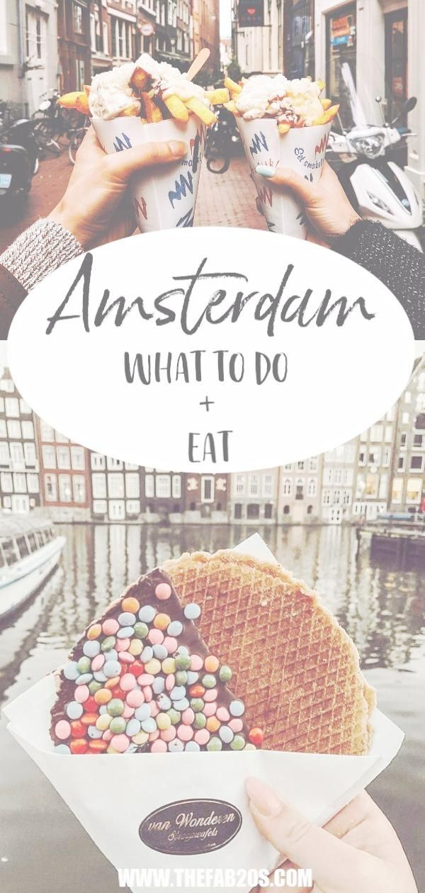 What to Do and Eat In Amsterdam. A perfect travel guide for first timers in the …