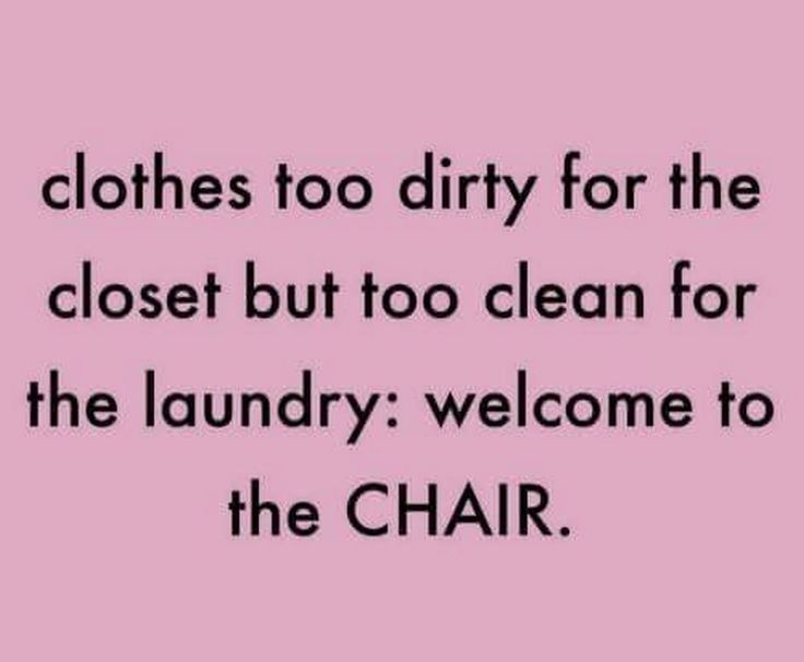 Clothes too dirty for the closet, but too clean for the laundry: welcome to the CHAIR.