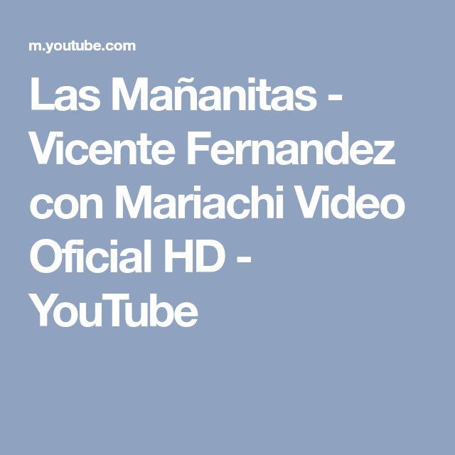 Las Mañanitas - Vicente Fernandez con Mariachi Video Oficial HD - YouTube