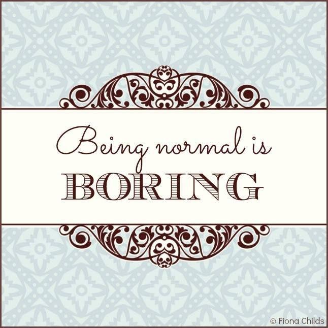 Essere normale è noioso