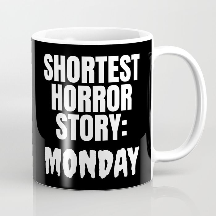 Shortest Horror Story Monday (Black) Art Print by CreativeAngel. Worldwide shipping available at Society6.com. Just one of millions of high quality products available.