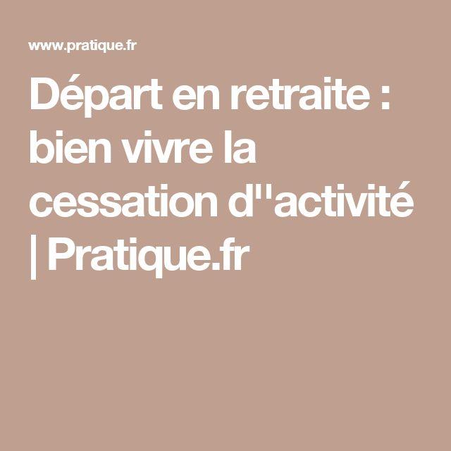 Départ en retraite : bien vivre la cessation d''activité |Pratique.fr