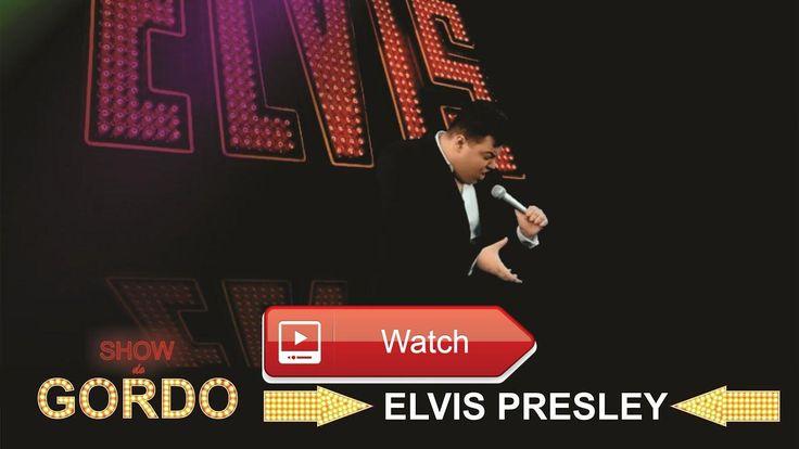 Show do Gordo Apresenta Elvis Presley  Show do Gordo Apresenta Elvis Presley D um Like e Inscrevase