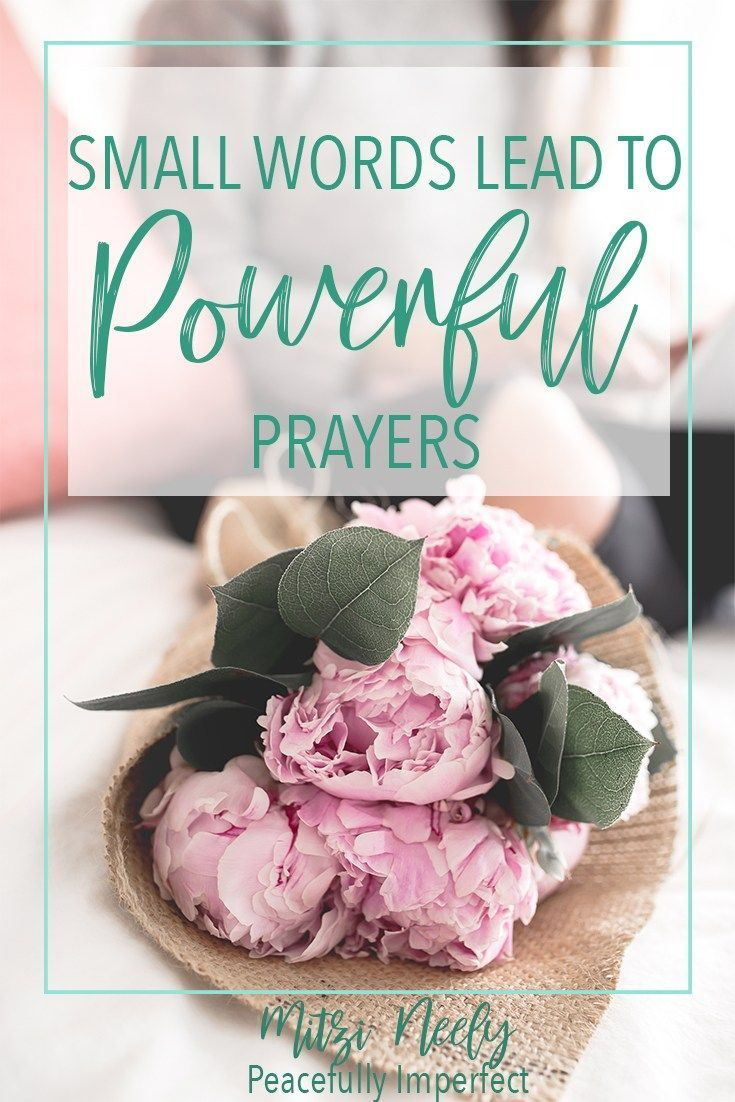 Small Words Can Lead to Powerful Prayers | Encouragement