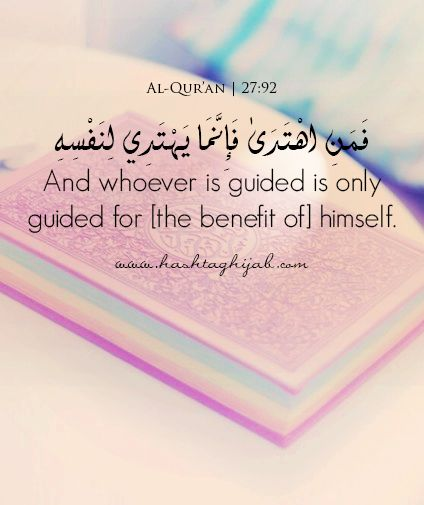 Islamic Daily: And whoever is guided is only guided for [the benefit of] himself. | Hashtag Hijab © www.hashtaghijab.com