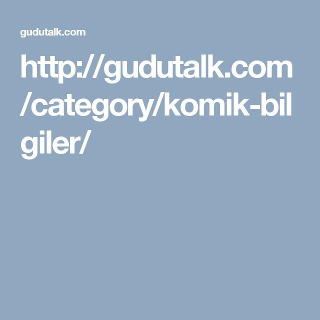 http://gudutalk.com/category/komik-bilgiler/