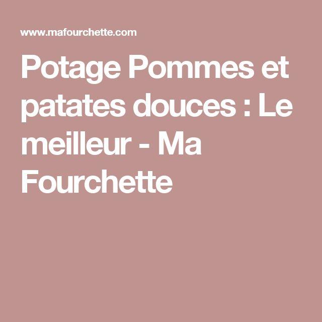 Potage Pommes et patates douces : Le meilleur - Ma Fourchette