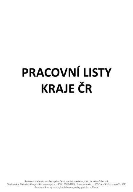 PRACOVNÍ LISTY KRAJE ČR Autorem materiálu a všech jeho částí, není-li uvedeno jinak, je Věra Fišerová. Dostupné z Metodického portálu www.rvp.cz, ISSN:
