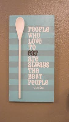 Painted canvas with a quote and hot glued spoon. Doing this!!!!