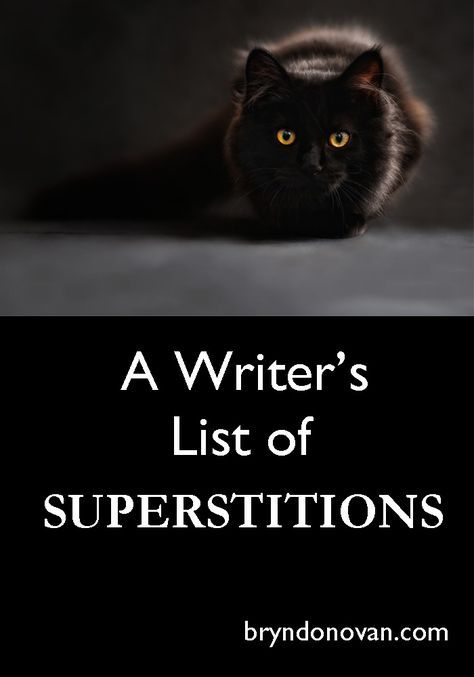 A Writer's List of SUPERSTITIONS. bryndonovan.com