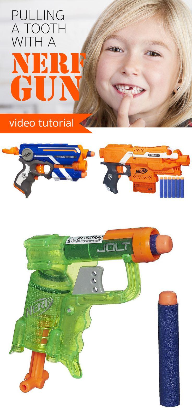 Nerf Gun Tooth Pull Kid Guns And Videos