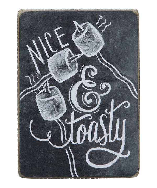 Look at this 'Nice & Toasty' Chalkboard Sign on #zulily today!