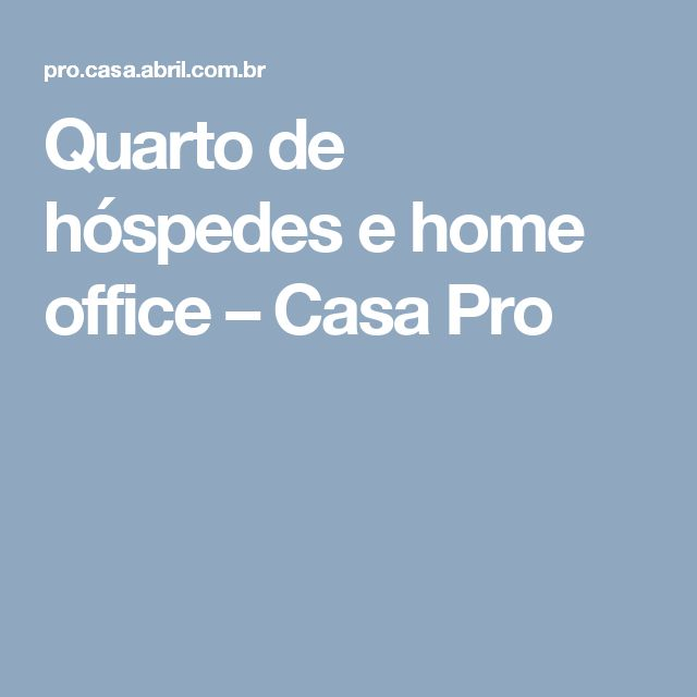 Quarto de hóspedes e home office – Casa Pro