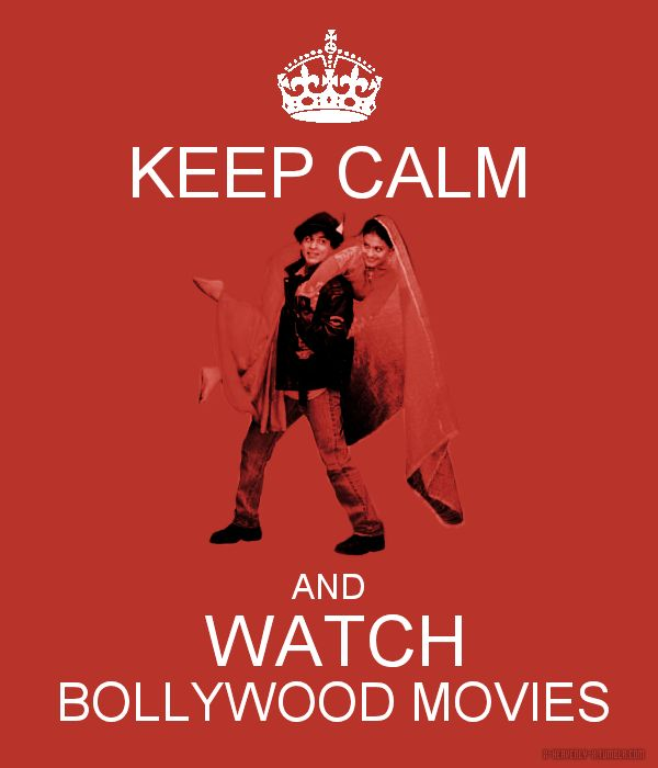 Keep calm and watch Bollywood Movies.. :)