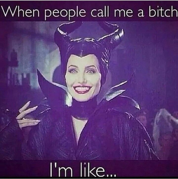 Haha #maleficent #bitch #icanrelate