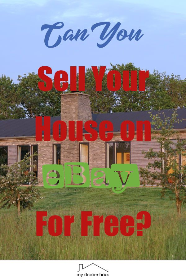 Can You Sell Your House On Ebay Without An Estate Agent With Images Selling Your House Selling House Estate Agent