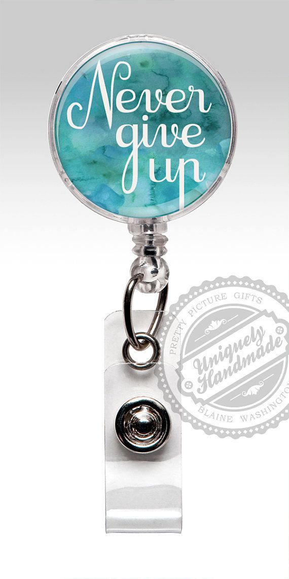 Badge Reel, Retractable RN Badge Holder, Inspirational Badge Clip, Never Give UP Id Badge, Stethoscope ID Tag, Nursing Student Gift 459