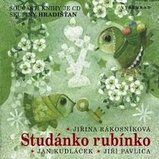 Studánko rubínko + CD skupiny Hradišťan - Rákosníková Jiřina, Kudláček Jan,