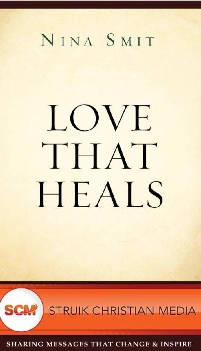 Love that Heals: Nina Smit encourages readers by showing how God's love can heal us, and how we can live out that love in a practical, down-to-earth way.        PreviousNext