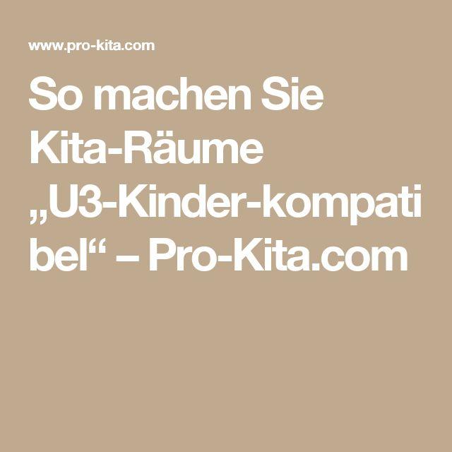 "So machen Sie Kita-Räume ""U3-Kinder-kompatibel"" – Pro-Kita.com"