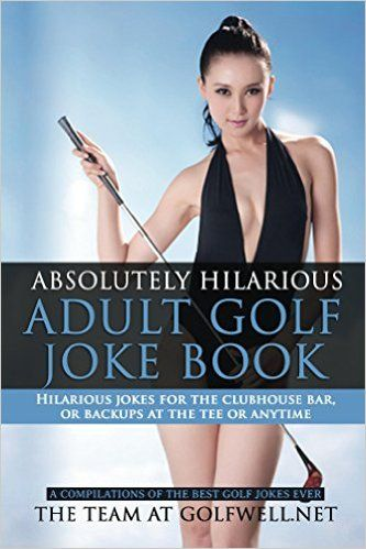 Sample Expose: Absolutely Hilarious Adult Golf Joke Book: A Treasury Of The Best Golf Jokes Ever