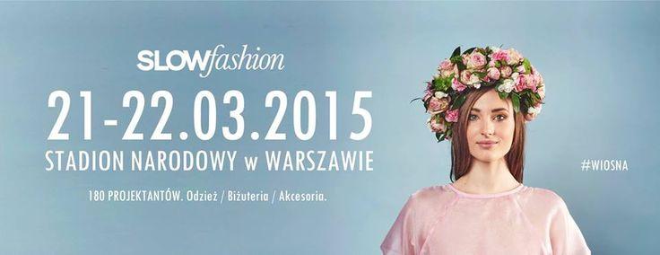 Targi Slow Fashion - edycja WIOSNA - Stadion Narodowy w Warszawie, 21-22.03.2015r. Strona wydarzenia: https://www.facebook.com/events/331685007040413/?ref=3&ref_newsfeed_story_type=regular Organizator: https://www.facebook.com/slowfashiontrend