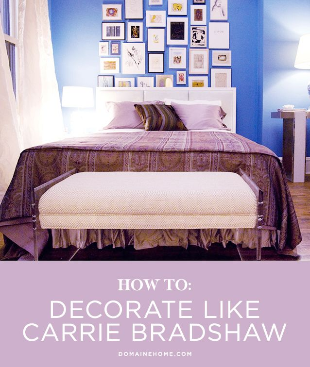 How to Decorate Like Carrie Bradshaw // Sex and the City, apartment, bedroom