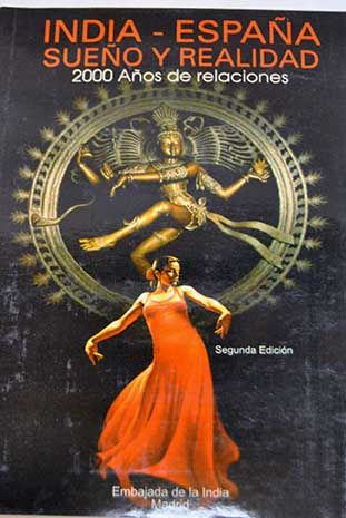India-España, sueño y realidad : 2000 años de relaciones.-- 2ª ed.-- Madrid : Embajada de la India en España, 2013 en http://absysnet.bbtk.ull.es/cgi-bin/abnetopac?TITN=560767
