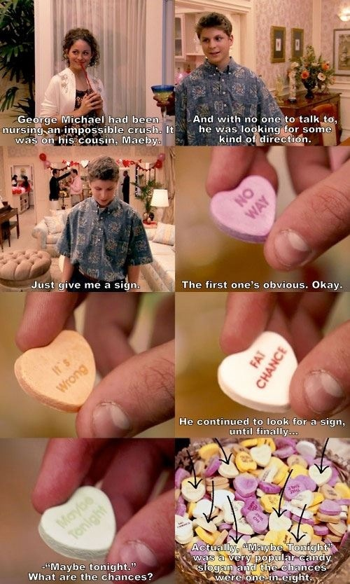 Arrested Development S1- George Michael had been harboring an impossible crush on his cousin Maeby.