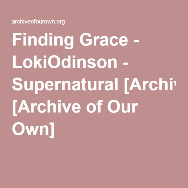 Finding Grace - LokiOdinson After months of a lonely, desperate Sam Winchester confiding his troubles to him through the door of the cage, Lucifer breaks out to find his vessel. Wanting a break from his old life, Sam leaves with the only creature that's ever fully understood him, but still, he wants something more from Lucifer. And maybe he and Lucifer can teach each other something, too.