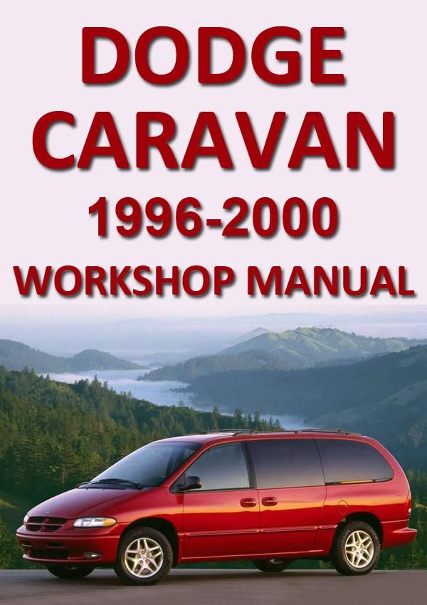 Dodge 1996 2000 Caravan And Grand Caravan Shop Manual Grand Caravan Dodge Caravan