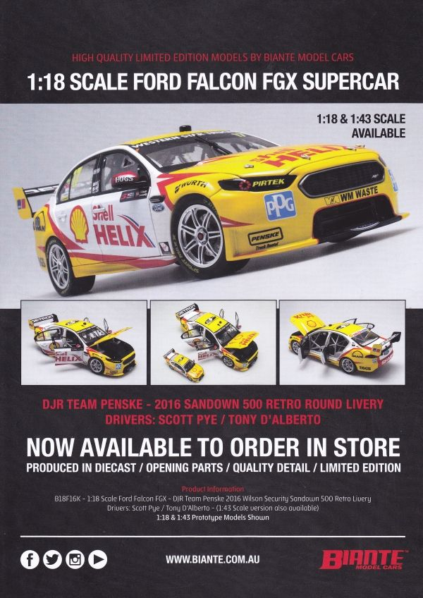 Pre Order Biante 1:18 scale Scott Pye and Tony D'Alberto #17 DJR Team Penske Ford FG-X 2016 Security Sandown 500 2003 Shell Retro Livery. Model features opening doors and bonnet. Comes with certificate of authenticity. This model is due 4th quarter of 2017.