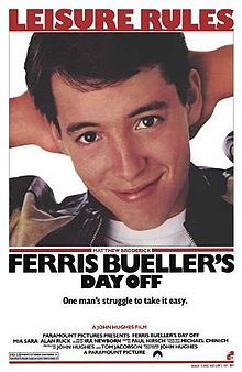 Ferris Buellers Day Off - I still have the pin (LEISURE RULES) we got for watching a preview and giving our opinions before it was released