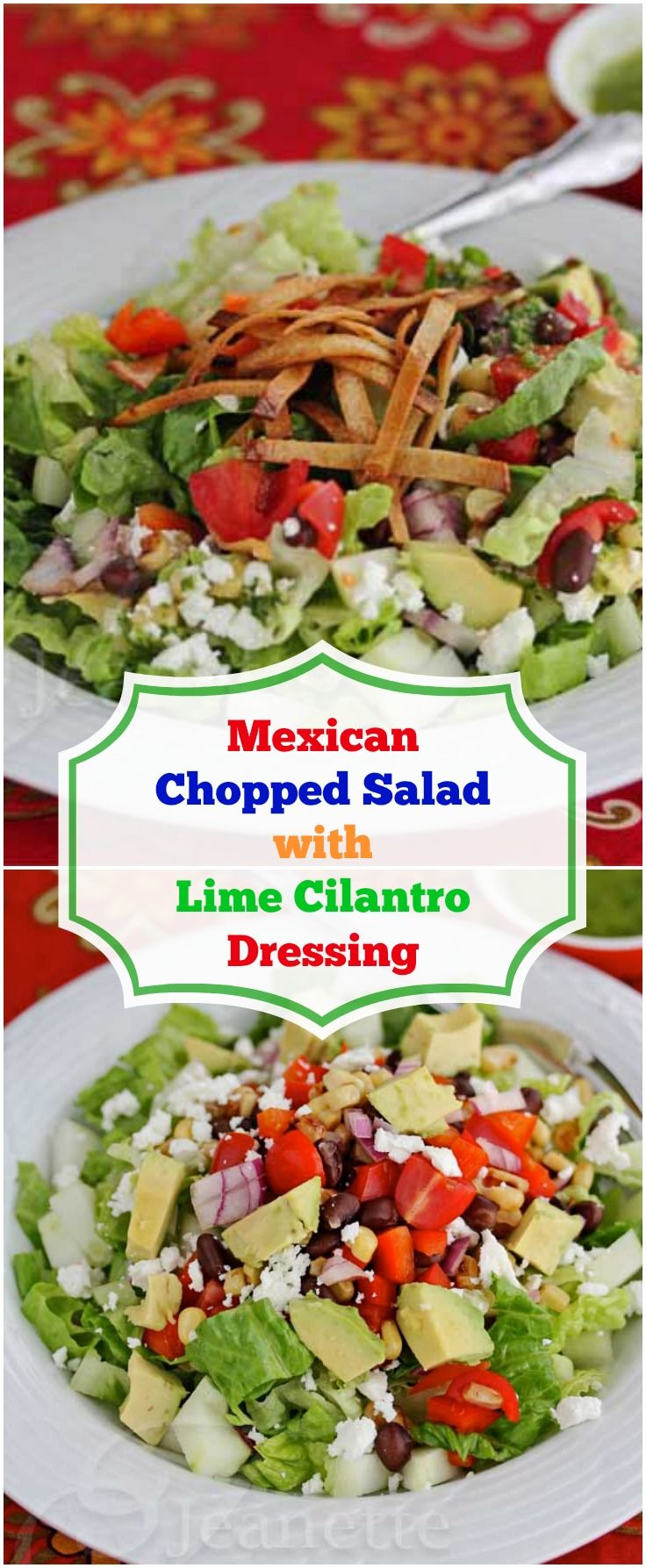 Mexican Chopped Salad with Lime Cilantro Dressing - Jeanette's Healthy Living