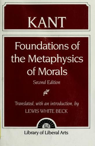 Immanuel kant - Foundations of the metaphysics of morals