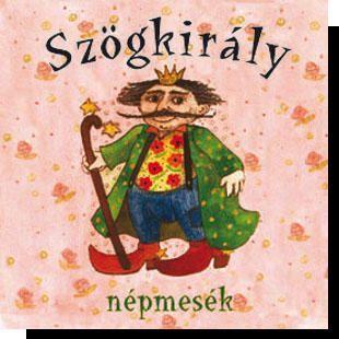 Szögkirály  - Gyerek, mese CD - Dalnok Kiadó - 30%-os kedvezmény! Kuponkód: 7777
