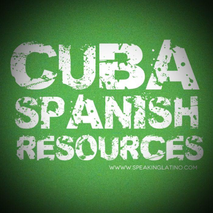 A list of resources about Cuban Spanish. #Cuba via http://www.speakinglatino.com/learn-cuba-spanish-slang/