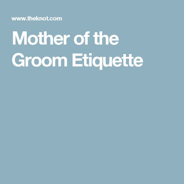 Mother of the Groom Etiquette
