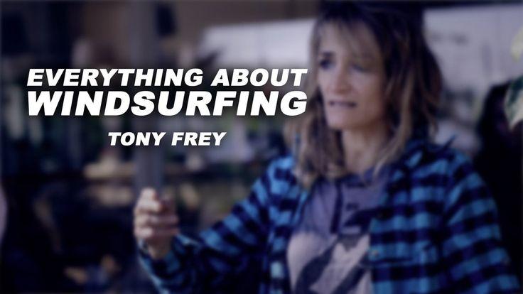 Tony Frey - Everything About Windsurfing 2014