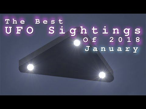 The Best UFO Sightings Of 2018. (January) | Thats Classified.com