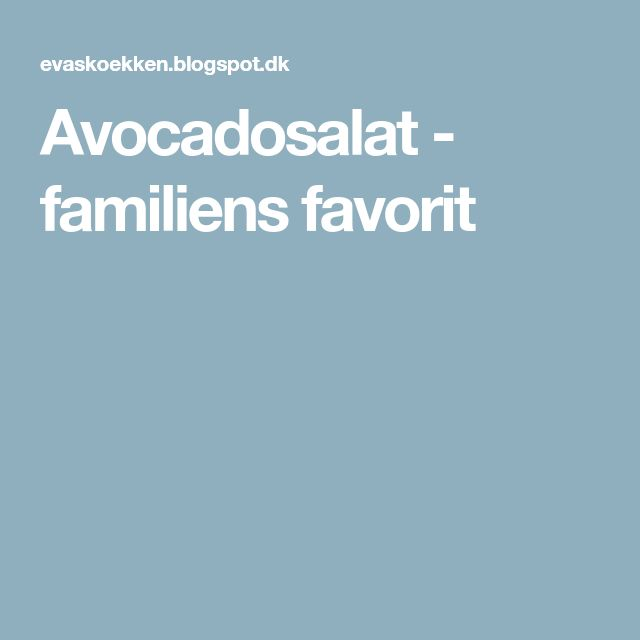 Avocadosalat - familiens favorit