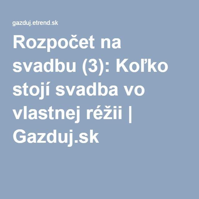 Rozpočet na svadbu (3): Koľko stojí svadba vo vlastnej réžii | Gazduj.sk