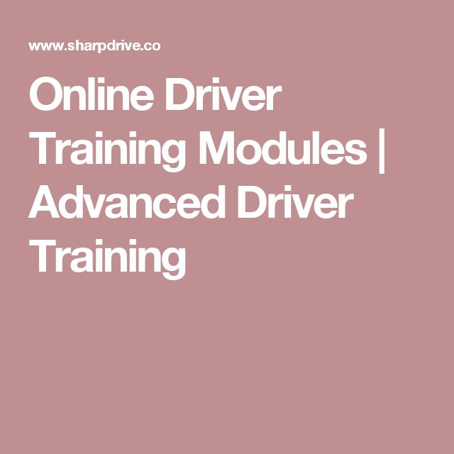 Online Driver Training Modules | Advanced Driver Training