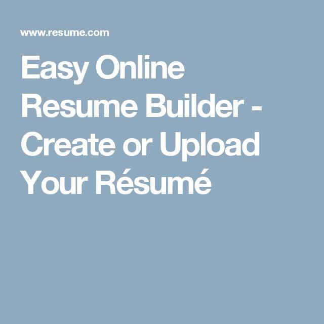 easy online resume builder create or upload your rsum