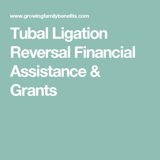 Tubal Ligation Reversal Financial Assistance & Grants