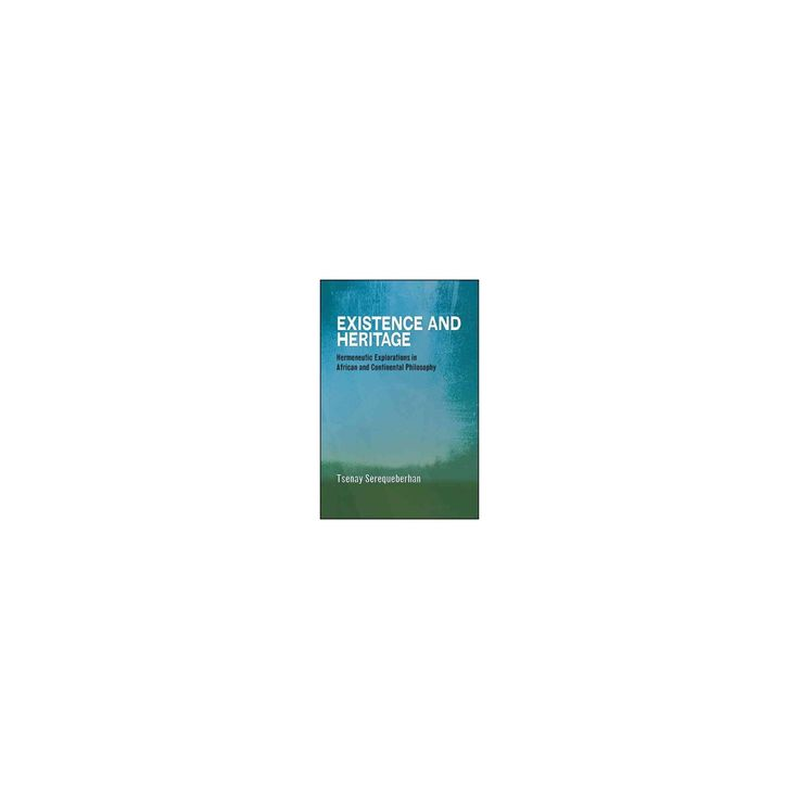 Existence and Heritage : Hermeneutic Explorations in African and Continental Philosophy (Hardcover)