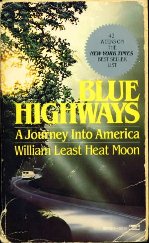 a report on william least heat moons autobiographical travel book blue highways Heat-moon, author of the bestselling 1982 travel memoir 'blue highways,' struck a deal with small new york press three rooms to publish his first novel.