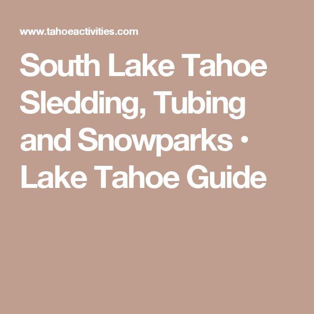 South Lake Tahoe Sledding, Tubing and Snowparks • Lake Tahoe Guide