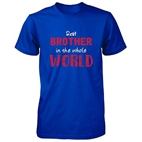 Best Brother In The Whole World Cool Gift - Unisex Tshirt Royal Adult L